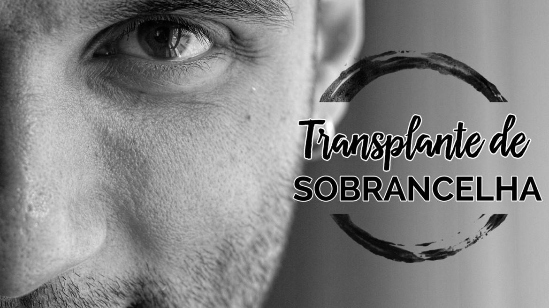 Transplante de sobrancelha